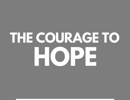 Do you have the courage to hope?