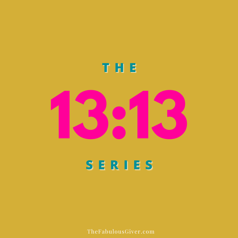 quote graphic for the 13:13 series focused on faith, hope and love